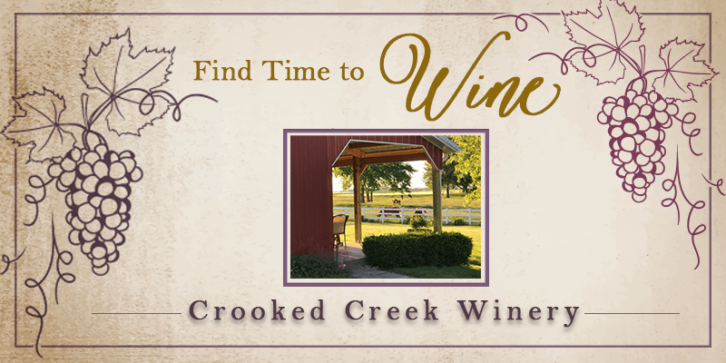 Find Time to Wine: Crooked Creek Winery